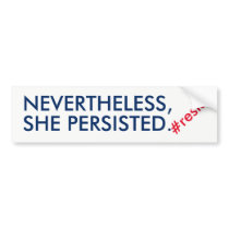 Nevertheless She Persisted Resistance Bumper Sticker