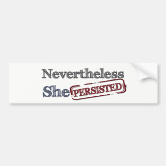 Nevertheless, She Persisted Resistance Bumper Sticker