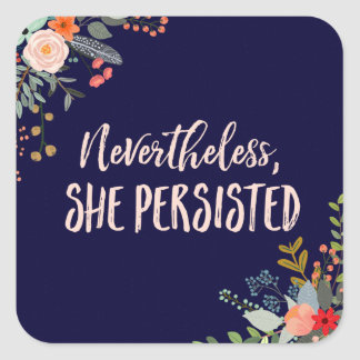 Nevertheless, She Persisted Square Sticker