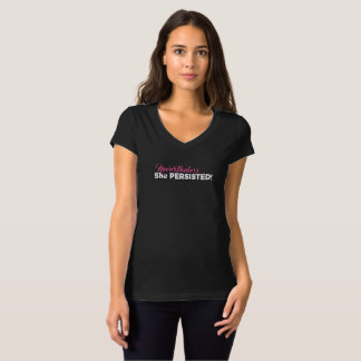 Nevertheless... She PERSISTED! T-Shirt