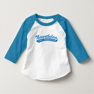 Nevertheless, she persisted. Toddler Tee