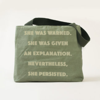 Nevertheless, She Persisted. Tote