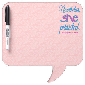 Nevertheless She Persisted w/ Name Dry-Erase Board