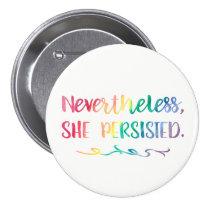 Nevertheless, She Persisted Watercolor Typography Pinback Button