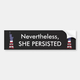 """""""Nevertheless, She Persisted"""" with Lady Liberty Bumper Sticker"""