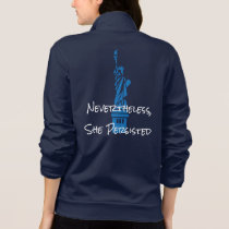 """Nevertheless, She Persisted"" with Lady Liberty Jacket"