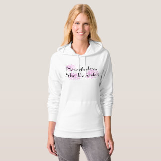 """""""Nevertheless, She Persisted"""" with Pink Flowers Hoodie"""