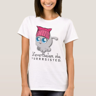 Nevertheless, she PURRsisted. (Persisted) T-Shirt