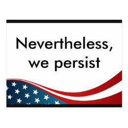 Nevertheless, we persist postcard