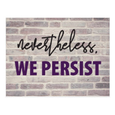 Nevertheless, we persist. Women's March 10/100 Postcard at Zazzle