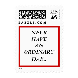 """Nev'r have an ordinary dae"" Postage"