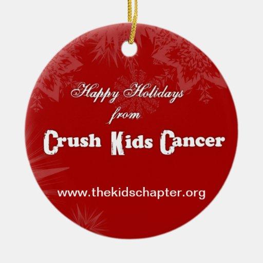 New 2013 Crush Kids Cancer Ornament Zazzle