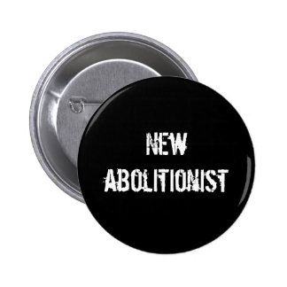 New abolitionist pinback buttons