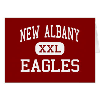 New Albany - Eagles - High - New Albany Ohio Greeting Card