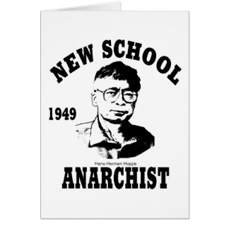 New Anarchists -- Hans-Hermann Hoppe Greeting Cards