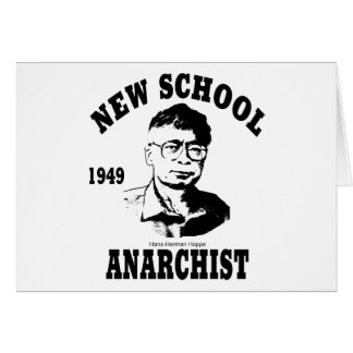 New Anarchists -- Hans-Hermann Hoppe Greeting Card