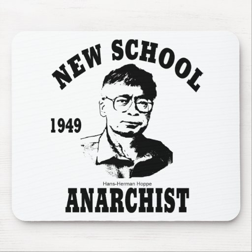 New Anarchists -- Hans-Hermann Hoppe Mouse Pad