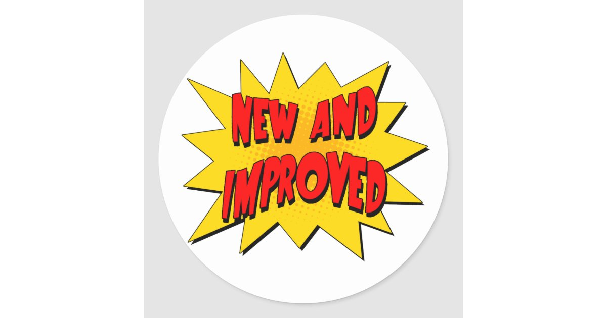 NEW and IMPROVED Classic Round Sticker | Zazzle