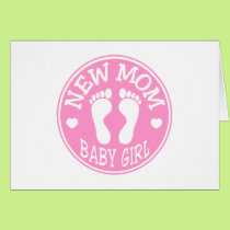NEW BABY GIRL MOM CARD