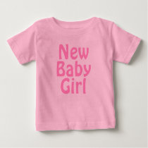 New Baby Girl. Pretty Pink. Custom Baby T-Shirt