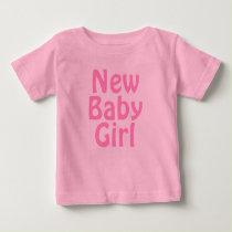 New Baby Girl. Pretty Pink. Custom Baby T-Shirt