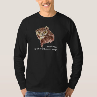 New Baby, New Dad, Up all Night Owl Humor T-Shirt
