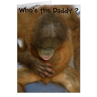 New Baby Who's the Daddy Card