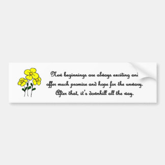 new-beginnings-are-always-exciting-and-offer-much bumper sticker