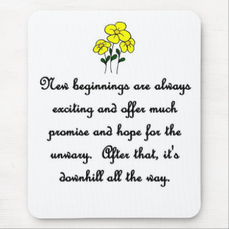 new-beginnings-are-always-exciting-and-offer-much mouse pad