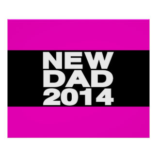 New Dad 2014 Lg Pink Posters