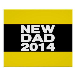 New Dad 2014 Lg Yellow Posters