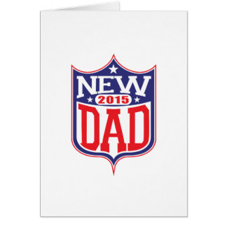 New Dad 2015 Greeting Cards