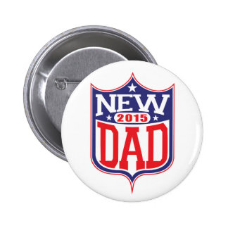 New Dad 2015 Pinback Button