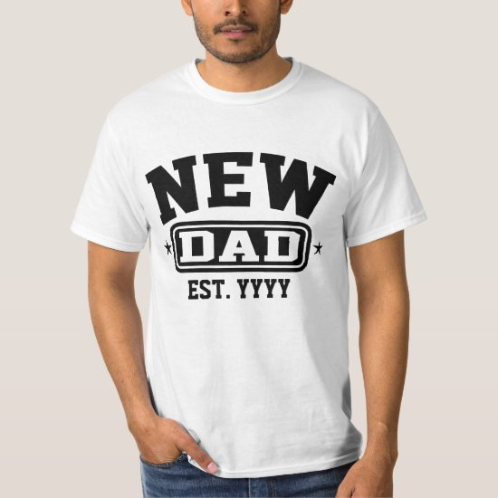 New Dad (Est. Year Customizable) T-Shirt