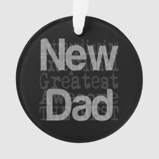 New Dad Extraordinaire Ornament