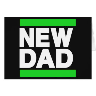 New Dad Green Cards