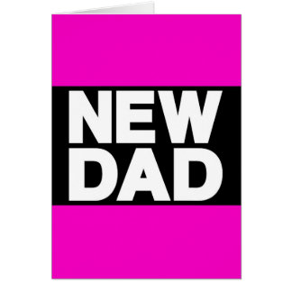 New Dad Lg Pink Cards