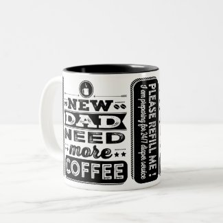 New Dad Need More Coffee (Funny New Dad) Two-Tone Coffee Mug