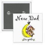 New Dad of Twin Girls Tshirts and Gifts Buttons