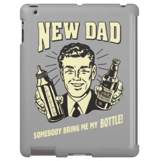 New Dad: Somebody Bring Me My Bottle