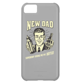 New Dad: Somebody Bring Me My Bottle Cover For iPhone 5C