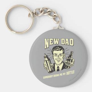 New Dad: Somebody Bring Me My Bottle Keychain