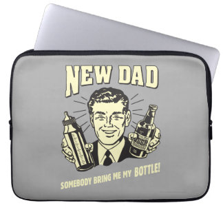 New Dad: Somebody Bring Me My Bottle Laptop Sleeve