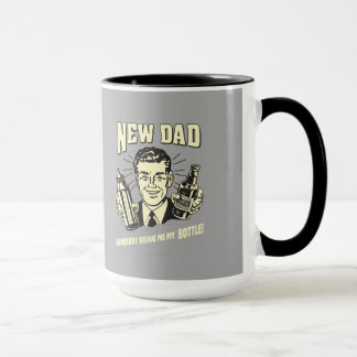 New Dad: Somebody Bring Me My Bottle Mug