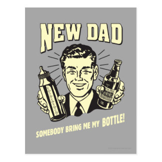 New Dad: Somebody Bring Me My Bottle Postcard