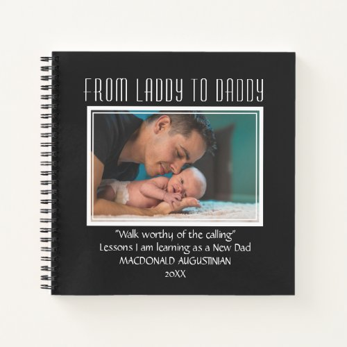 New Dad To Be FROM LADDY TO DADDY Custom BLACK Notebook
