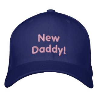New Daddy! Embroidered Baseball Cap