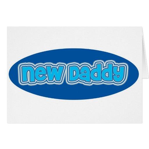 New Daddy Greeting Card