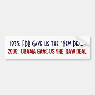 New Deal and the Raw Deal - Bumpersticker Bumper Sticker