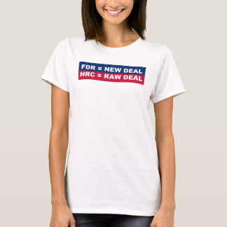 New Deal vs. Raw Deal (For Her) T-Shirt